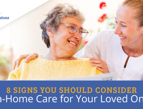 8 Signs You Should Consider In-Home Care for Your Loved One