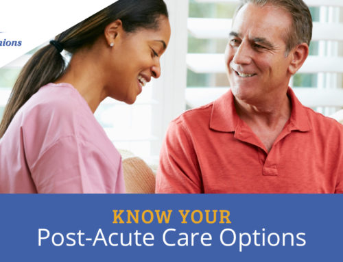 Know Your Post-Acute Care Options